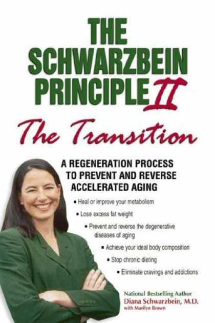 "Bestsellers (2006) - The Schwarzbein Principle II: The ""Transition"" - A Regeneration Program to Preve"