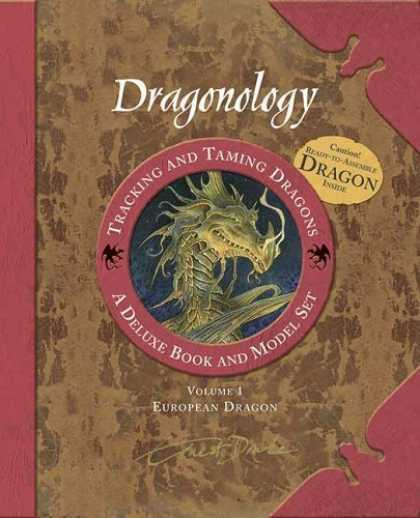 Bestsellers (2006) - Dragonology Tracking and Taming Dragons Volume 1: A Deluxe Book and Model Set: E