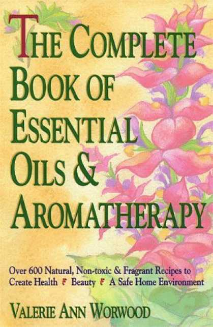 Bestsellers (2006) - The Complete Book of Essential Oils and Aromatherapy by Valerie Ann Worwood
