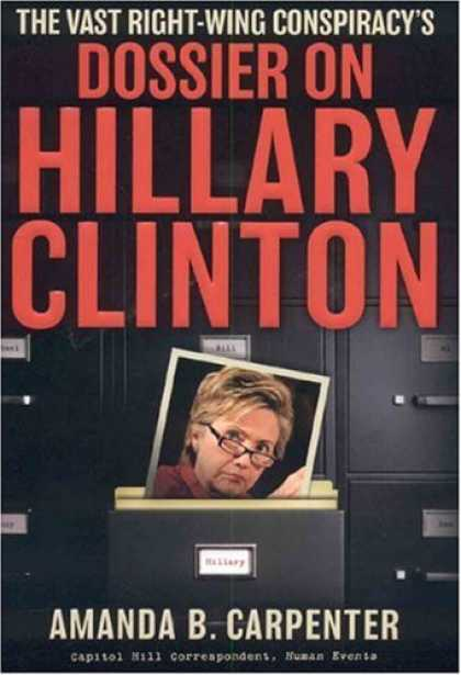 Bestsellers (2006) - The Vast Right-Wing Conspiracy's Dossier on Hillary Clinton by Amanda B. Carpent