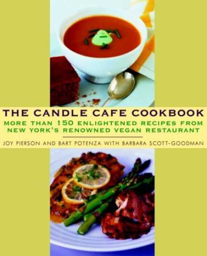 Bestsellers (2006) - The Candle Cafe Cookbook: More Than 150 Enlightened Recipes from New York's Reno