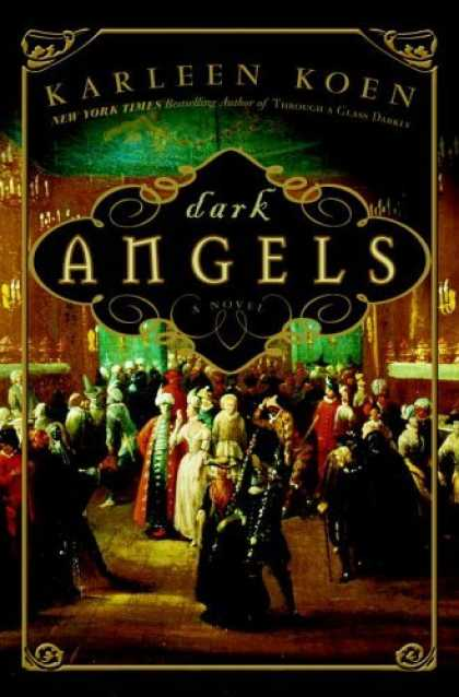 Bestsellers (2006) - Dark Angels: A Novel by Karleen Koen