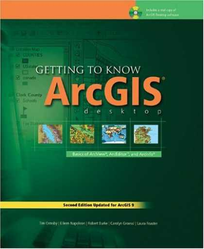 Bestsellers (2006) - Getting to Know ArcGIS Desktop: The Basics of ArcView, ArcEditor, and ArcInfo Up
