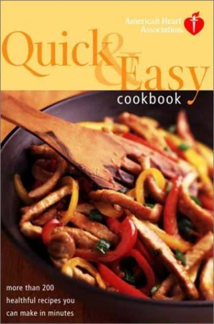 Bestsellers (2006) - American Heart Association Quick & Easy Cookbook: More Than 200 Healthful Recipe