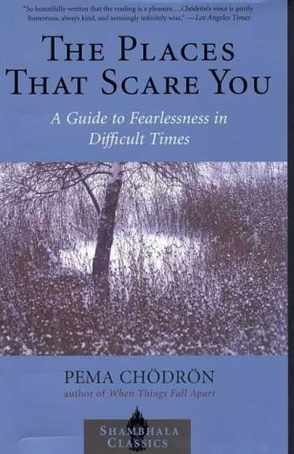 Bestsellers (2006) - The Places that Scare You: A Guide to Fearlessness in Difficult Times (Shambhala
