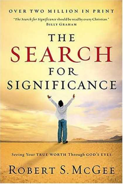 Bestsellers (2006) - The Search For Significance: Seeing Your True Worth Through God's Eyes by Robert
