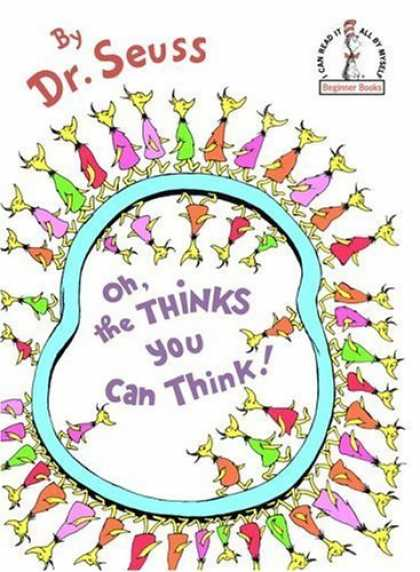 Bestsellers (2006) - Oh, the Thinks You Can Think! (Beginner Books(R)) by Dr. Seuss