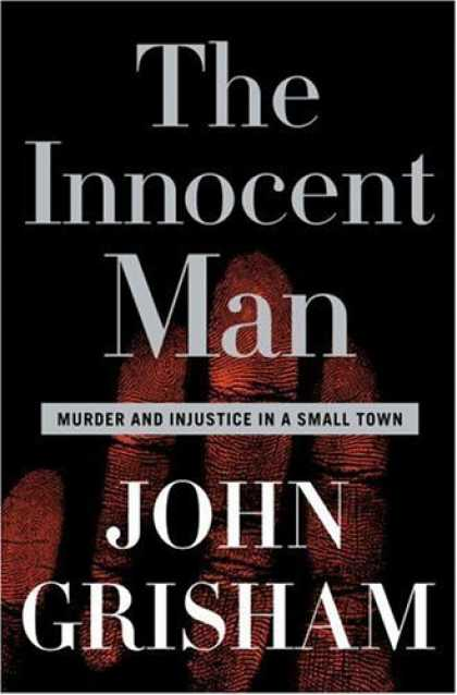 Bestsellers (2006) - The Innocent Man: Murder and Injustice in a Small Town by John Grisham