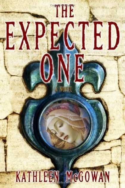 Bestsellers (2006) - The Expected One: A Novel (Magdalene Line) by Kathleen McGowan
