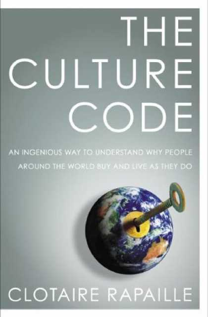 Bestsellers (2006) - The Culture Code: An Ingenious Way to Understand Why People Around the World Liv