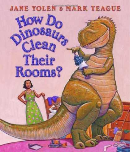 Bestsellers (2006) - How Do Dinosaurs Clean Their Rooms? by Jane Yolen