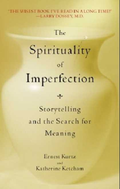 Bestsellers (2006) - The Spirituality of Imperfection: Storytelling and the Search for Meaning by Ern