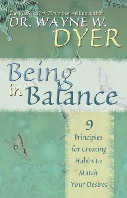 Bestsellers (2006) - Being In Balance: 9 Principles for Creating Habits to Match Your Desires by Wayn