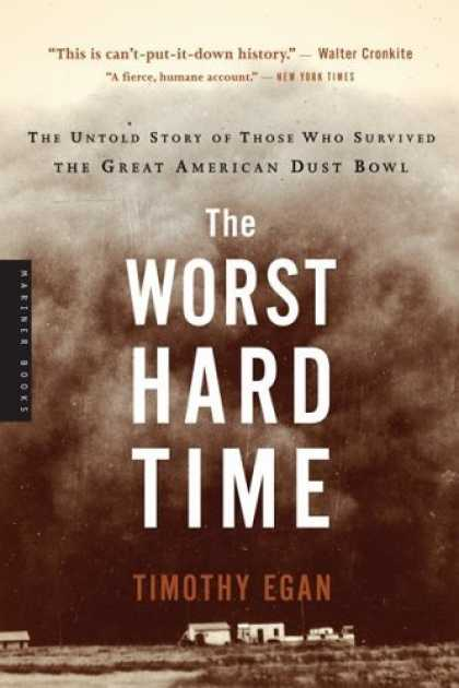 Bestsellers (2006) - The Worst Hard Time: The Untold Story of Those Who Survived the Great American D