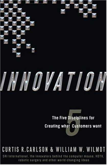 Bestsellers (2006) - Innovation: The Five Disciplines for Creating What Customers Want by Curtis R. C