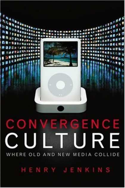 Bestsellers (2006) - Convergence Culture by Henry Jenkins