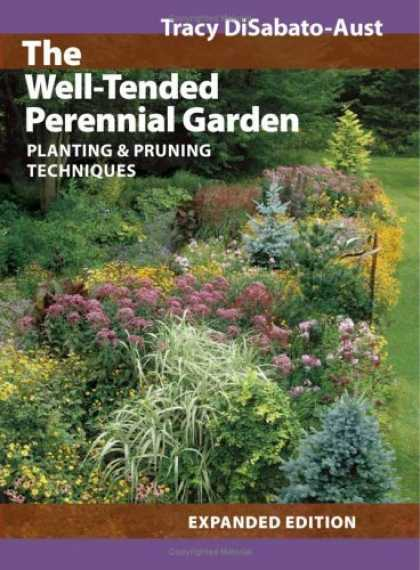 Bestsellers (2006) - The Well-Tended Perennial Garden: Planting and Pruning Techniques by Tracy DiSab