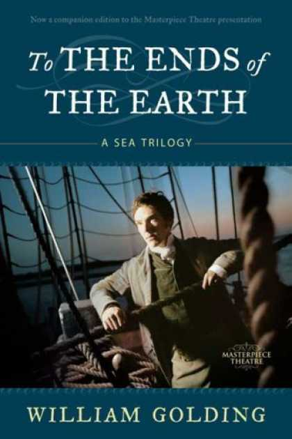 Bestsellers (2006) - To the Ends of the Earth: A Sea Trilogy by William Golding