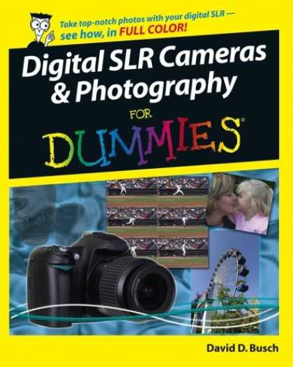 Bestsellers (2006) - Digital SLR Cameras & Photography For Dummies by David D. Busch