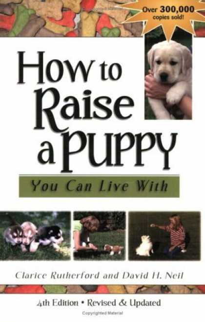Bestsellers (2006) - How to Raise a Puppy You Can Live With by Clarice Rutherford