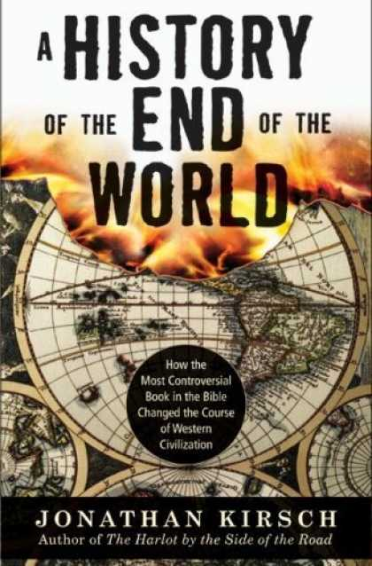 Bestsellers (2006) - A History of the End of the World: How the Most Controversial Book in the Bible