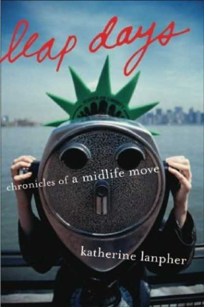 Bestsellers (2006) - Leap Days: Chronicles of a Midlife Move by Katherine Lanpher