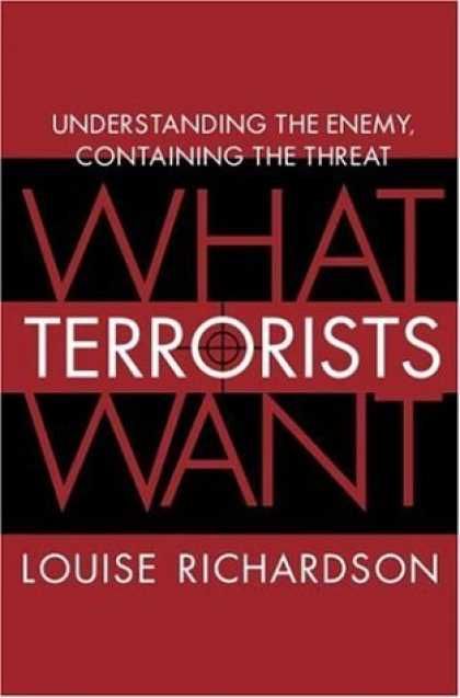 Bestsellers (2006) - What Terrorists Want: Understanding the Enemy, Containing the Threat by Louise R