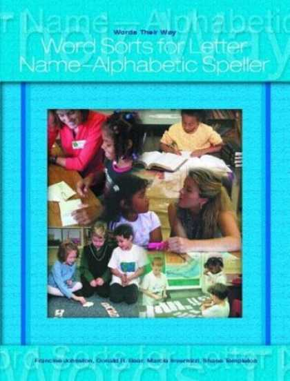 Bestsellers (2006) - Words Their Way: Word Sorts for Letter Name Alphabetic Spellers by Francine John
