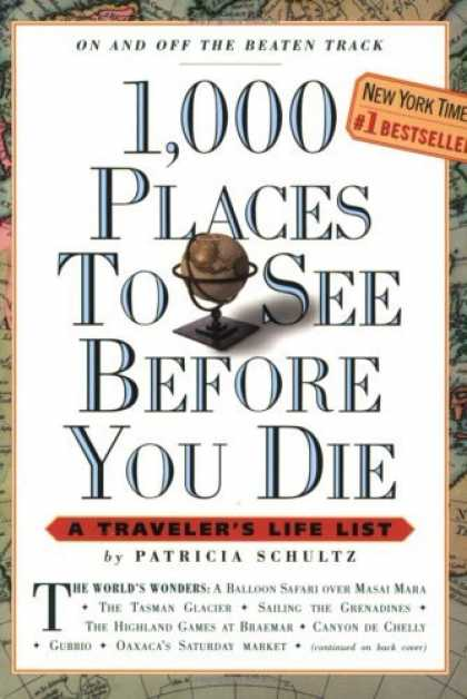 Bestsellers (2006) - 1,000 Places to See Before You Die by Patricia Schultz