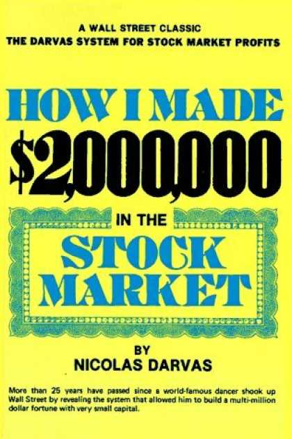 Bestsellers (2006) - How I Made $2,000,000 In The Stock Market by Nicolas Darvas