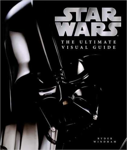 Bestsellers (2006) - The Ultimate Visual Guide to Star Wars by Ryder Windham