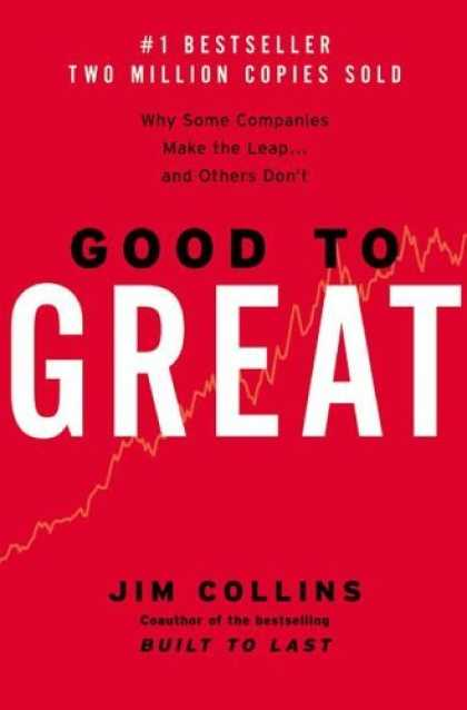 Bestsellers (2006) - Good to Great: Why Some Companies Make the Leap... and Others Don't by Jim Colli