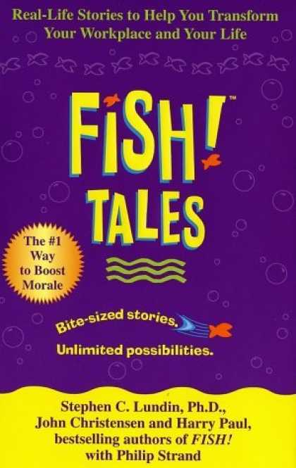 Bestsellers (2006) - Fish! Tales: Real-Life Stories to Help You Transform Your Workplace and Your Lif