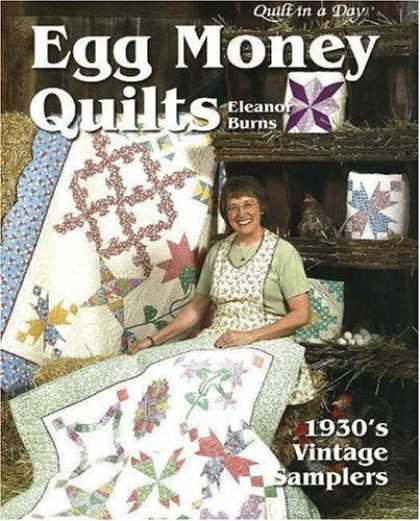 Bestsellers (2006) - Egg Money Quilts: 1930's Vintage Samplers by Eleanor Burns