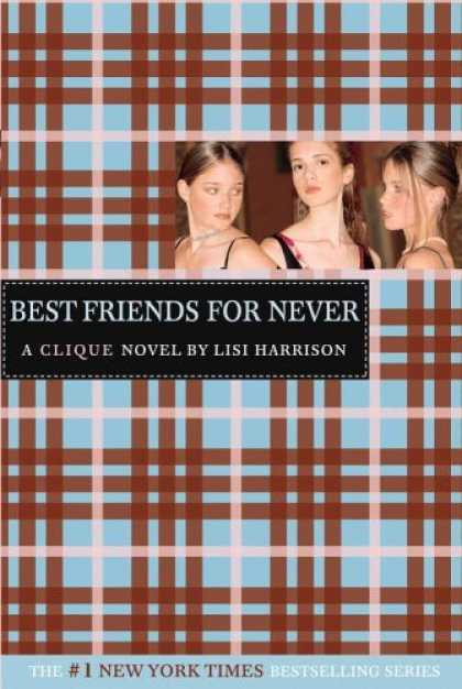 Bestsellers (2006) - Best Friends for Never (The Clique, No. 2) by Lisi Harrison