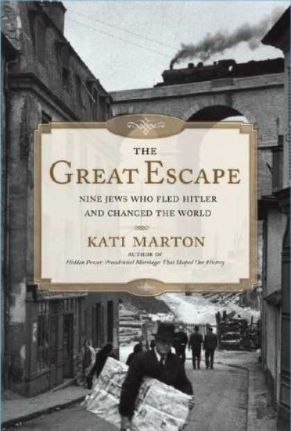 Bestsellers (2006) - The Great Escape: Nine Jews Who Fled Hitler and Changed the World by Kati Marton