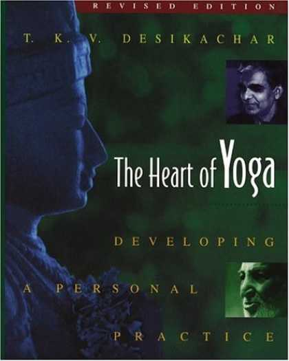 Bestsellers (2006) - The Heart of Yoga: Developing a Personal Practice by T. K. V. Desikachar