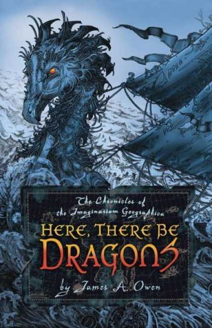 Bestsellers (2006) - Here, There Be Dragons (Chronicles of the Imaginarium Geographica, the) by James
