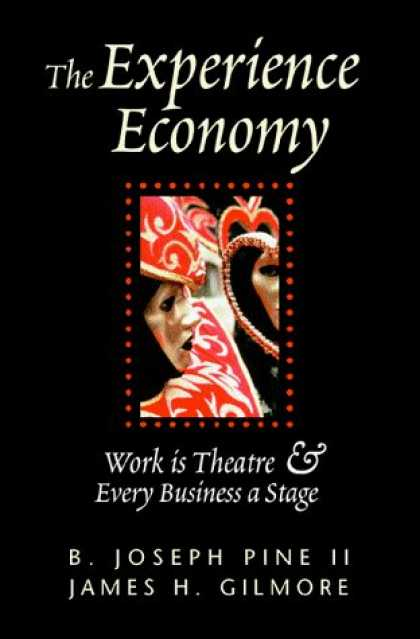 Bestsellers (2006) - The Experience Economy: Work Is Theatre & Every Business a Stage by B. Joseph Pi