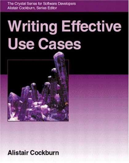 Bestsellers (2006) - Writing Effective Use Cases by Alistair Cockburn