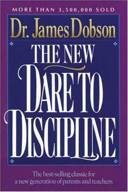 Bestsellers (2006) - The New Dare to Discipline by James Dobson