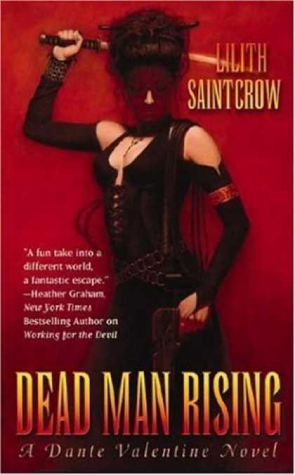 Bestsellers (2006) - Dead Man Rising: A Dante Valentine Novel by Lilith Saintcrow