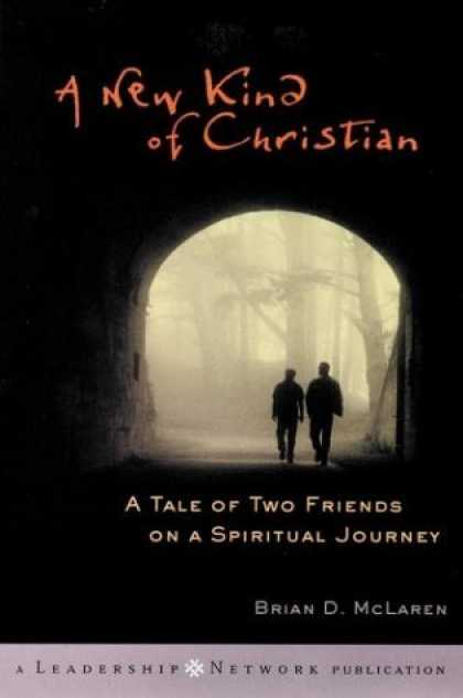 Bestsellers (2006) - A New Kind of Christian: A Tale of Two Friends on a Spiritual Journey by Brian D