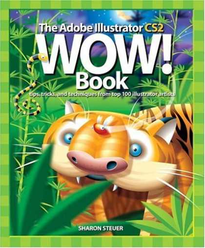 Bestsellers (2006) - The Adobe Illustrator CS2 Wow! Book by Sharon Steuer
