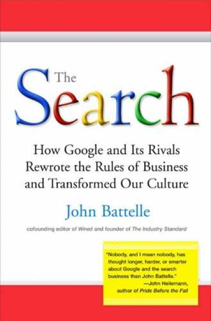 Bestsellers (2006) - The Search: How Google and Its Rivals Rewrote the Rules of Business and Transfor