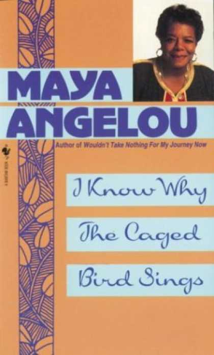 Bestsellers (2006) - I Know Why the Caged Bird Sings by Maya Angelou