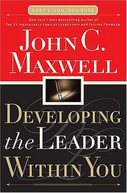 Developing the Leader Within You - by John Maxwell