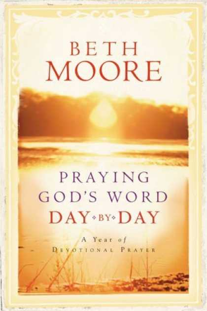 Bestsellers (2006) - Praying God's Word Day by Day by Beth Moore