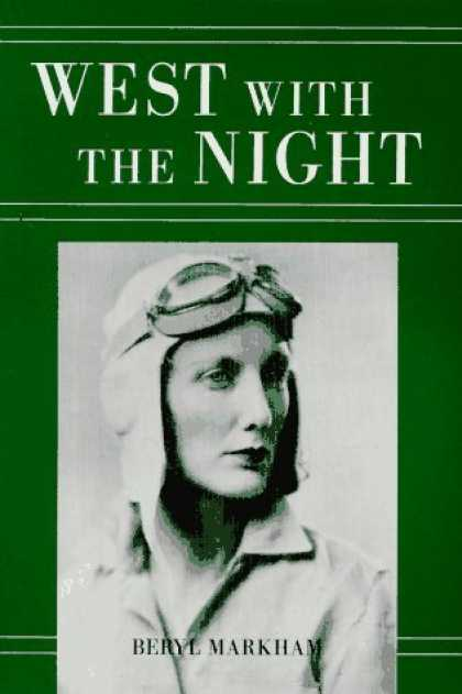 Bestsellers (2006) - West With the Night by Beryl Markham