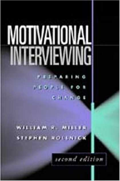 Bestsellers (2006) - Motivational Interviewing, Second Edition: Preparing People for Change by Willia